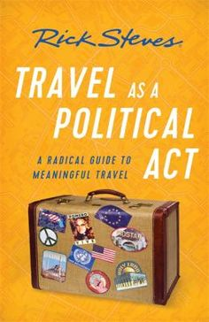 Travel as a Political Act Book by Rick Steves Act Book, Rick Steves Travel, Social Awareness, Political Science, Used Books, Acting, Politics, Messages, Reading