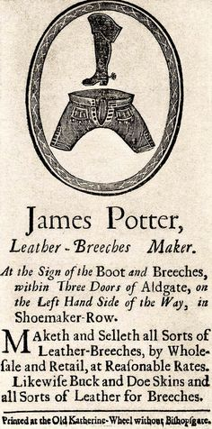 love the directions/address. James Potter, Leather-Breeches Maker 18th Century Trade (business) card