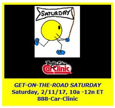 GET-ON-THE-ROAD SATURDAY, 2/11, 10a-12n ET, 888-Car-Clinic. Drive to www.WatchBobbyLive.com for #AutoExpert Advice & #AutoIndustry News.  I hope the weather where you are is drive-worthy. If so, buckle up & tune in Car Clinic on your ride's radio. If you're staying toasty inside, I can help cure your cabin fever with news of what's happening in the world of cars. Call in and we'll talk YOUR car!