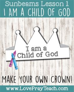 """LDS Primary 1 Sunbeams Lesson """"I Am a Child of God"""" Lesson helps including printables, activity ideas, crown, Baby Moses, teaching tips and more! Kids Sunday School Lessons, Sunday School Crafts For Kids, Bible Crafts For Kids, Sunday School Activities, Preschool Crafts, Class Activities, Religion Activities, Fall Preschool, Homeschool Kindergarten"""