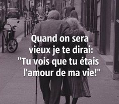"""celebrity quotes : Inspirational Quote: """"Quand on sera vieux je te dirai : 'Tu vois que tu. - The Love Quotes Quote Citation, French Quotes, Some Words, Positive Attitude, Love Life, Flirting, Decir No, Quotations, Affirmations"""