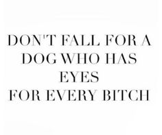 All Bitches Everywhere Men Quotes Same The Dogs Losers Cheaters Bitch Ex Quotes, Bitch Quotes, Badass Quotes, Flirting Quotes, Mood Quotes, True Quotes, Positive Quotes, Funny Quotes, Qoutes