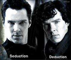 Seduction vs Deduction -- I'm going to deduce I've been seduced ☺♥
