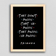 Poster Friends - They Don't Know - comprar online Friends Tv Show, Tv: Friends, Serie Friends, Friends Moments, Cards For Friends, Friends Forever, Friend Tumblr, Friend Memes, Birthday Gifts For Best Friend