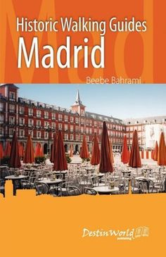 Historic Walking Guides Madrid by Beebe Bahrami. $12.99. Publisher: DestinWorld Publishing Ltd.; 1st edition (December 4, 2009). Publication: December 4, 2009. Author: Beebe Bahrami