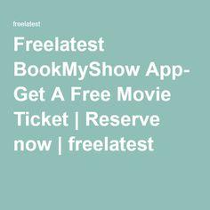Freelatest BookMyShow App- Get A Free Movie Ticket   Reserve now   freelatest