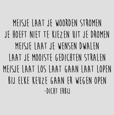 Keuzes Dutch Quotes, Powerful Women, Happy Quotes, Quotes To Live By, Meant To Be, Poetry, In This Moment, Thoughts, Motivation