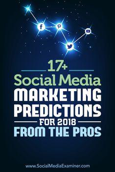 Wondering how marketing on Facebook, Instagram, Twitter, LinkedIn, & Pinterest will change in 2018? Social media pros offer their thoughts. via @smexaminer
