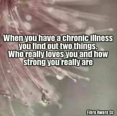 Chronic pain. I DO know who loves me. I DO know I'm tough. But...I'd rather just be normal.
