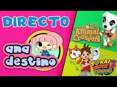 #AnaDestino | AGREGANDO SUSCRIPTORES! ACNL Y YO-KAI WATCH 2