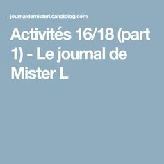 Activités 16/18 (part 1) - Le journal de Mister L