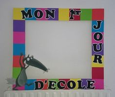 Idée photo: mon 1er jour d'école First Day Of School, Back To School, French Resources, Petite Section, Kindergarten, Wolf, Animation, Scrapbook, Teaching