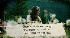 Change is never easy..........