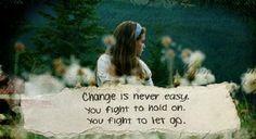 Change is never easy..........