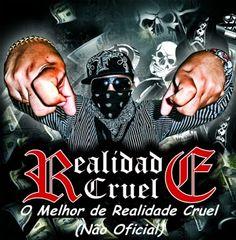 CD O Melhor de Realidade Cruel (Não Oficial) 2012 Download - BAIXE RAP NACIONAL