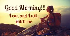 I can and I will, watch me. I Can, Good Morning, Thoughts, Watch, Movie Posters, Movies, Travel, Buen Dia, Clock