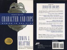 CHARACTER AND COPS ETHICS IN POLICING 4TH EDITION BY EDWIN J DELATTRE 2002