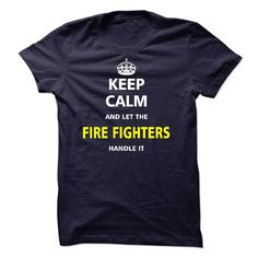 Let the FIRE FIGHTERS T Shirt, Hoodie, Sweatshirt. Check price ==► http://www.sunshirts.xyz/?p=137873