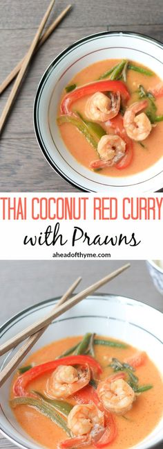 Thai Coconut Red Curry with Prawns: This coconut red curry recipe is easy, quick, and full of flavour! On your table in less than 25 minutes, dinner has never been so easy! | aheadofthyme.com via @aheadofthyme