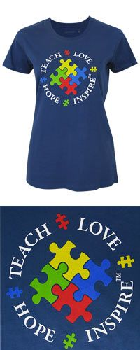 Teach Love Hope Inspire™ Autism Awareness T-Shirt at The Autism Site  @Kathy LacQuay Cute Shirts!! Reminds me of the center with the puzzle pieces!