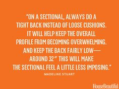 Use a tight back on a sectional.
