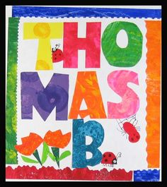 Eric Carle names.....so cute!  Maybe do for each kid in colors to match their rooms?