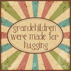 grandchildren were made for hugging