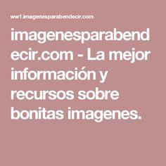 imagenesparabendecir.com-La mejor información y recursos sobre bonitas imagenes.