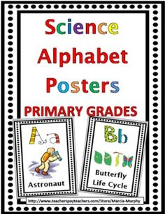 Science Alphabet Posters A-Z ... for Primary Grades ... (Intermediate Grades also available)
