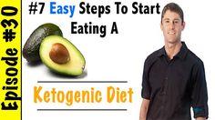 7 Easy Steps To Start Eating A Ketogenic Diet