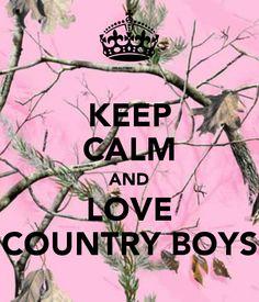 KEEP CALM AND LOVE COUNTRY BOYS