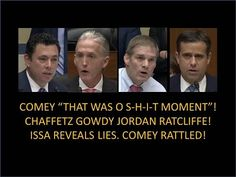 "Comey ""That Was ""O S-H-I-T"" Moment""! Chaffetz,Gowdy, Issa,Jordan! Issa Reveals Lies! Comey Rattled! - YouTube"