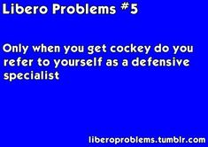 Liberos are under appreciated members of volleyball teams and we definitely bear our share of hardships. Submit your libero problems or you can ask for advice! Volleyball Problems, Volleyball Memes, Volleyball Training, Volleyball Drills, Volleyball Anime, Coaching Volleyball, Soccer Quotes, Sport Quotes, Girls Softball