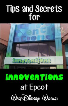 Tips and secrets for Innoventions in Epcot. Pin now if you are planning a Walt Disney World trip.