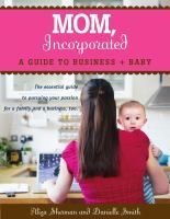 Entrepreneur bloggers Aliza Sherman (founder of Cybergrrl, Inc.) and Danielle Smith (founder of ExtraordinaryMommy.com) have joined forces to write a book that helps women who are already moms (or are thinking about becoming moms in the future) learn how to take charge of the family/work balance by starting their own businesses.