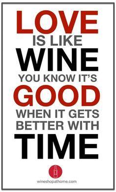 LOVE ~ WINE ~                              GOOD ~ TIME!!
