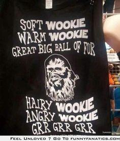 Soft Wookie, warm Wookie.