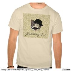 "Fancy Cat ""Good Day Sir!"" LOL Funny Men's Shirt"