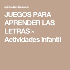 JUEGOS  PARA APRENDER LAS LETRAS » Actividades infantil Beginning Sounds, Kids Learning, Infant Activities, Reading