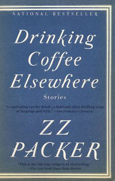 6 Reasons Why ZZ Packer's 'Drinking Coffee Elsewhere' Is The ONE Book Every Woman Should Read In Her 20s