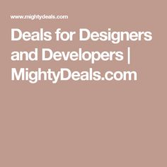 Deals for Designers and Developers | MightyDeals.com