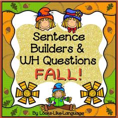 Say or write noun-verb-object sentences to tell about fall! Game, worksheets and WH activities, too! $