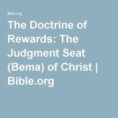 The Doctrine of Rewards: The Judgment Seat (Bema) of Christ | Bible.org