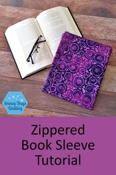 How to Make Zippered Book Sleeves — Snowy Days Quilting A Dance With Dragons, Book Sleeve, Custom Book, Snowy Day, Fabric Tape, Face Down, Any Book, Book Making, Lining Fabric