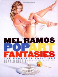 """Mel Ramos: Pop Art Fantasies The Complete Paintings"" - Publications - Louis K. Meisel Gallery"