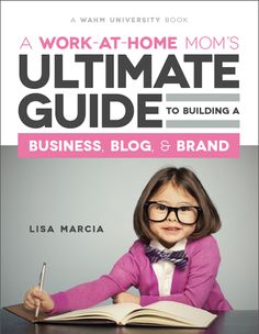The WAHM's Ultimate Guide To Building A Business, Blog and Brand Review