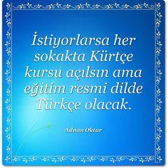 İstiyorlarsa her sokakta #Kürtçe kursu açılsın ama eğitim resmi dilde #Türkçe olacak.