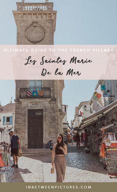 Ultimate guide to the French Villages: Les Saintes Marie de La Mer, Camargue #FranceSmallVillages