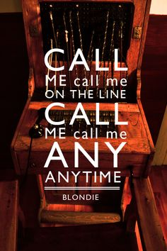 CALL ME! Blondie this song gets stuck in my head all the time