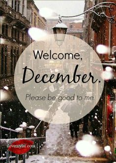 Superieur Welcome December, Please Good To Me, Motivation, Message